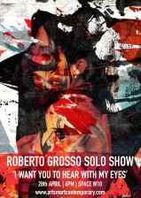 Roberto Grosso Solo Show - ArtSmartContemporary - be artist be art