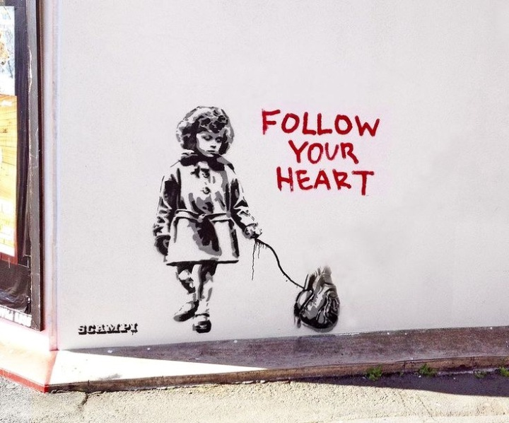 Follow your heart - Street Art - be artist be art