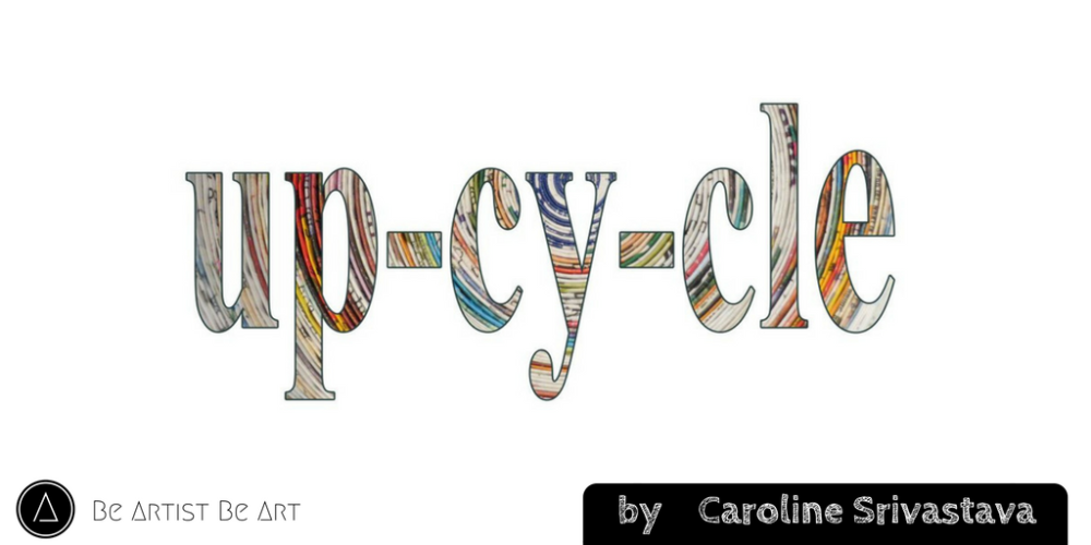 New Section!! - Upcycle/Recycle Section - by @CarolineSrivast - be artist be art