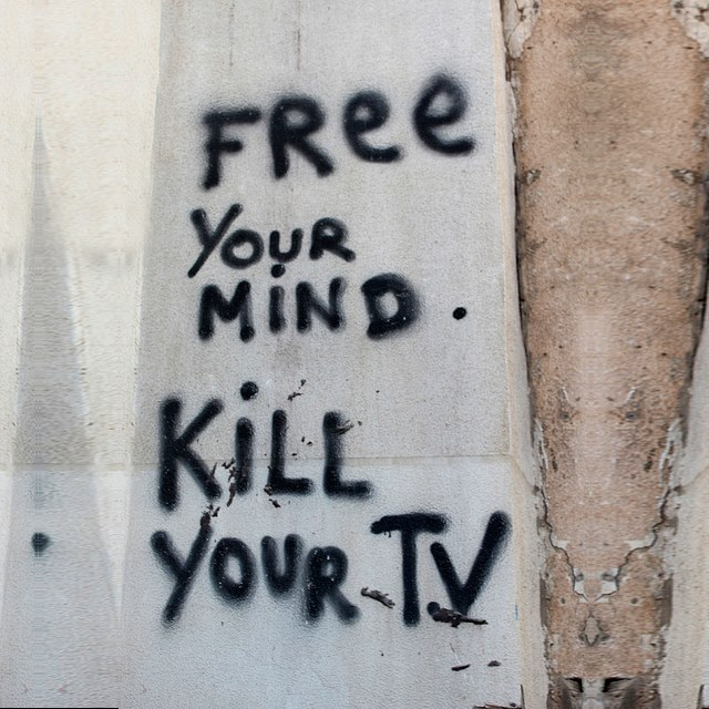 #Free your #mind, #Kill your #TV - #creative #streetart - be artist be art