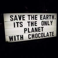 Save this Planet, is the only one with #Chocolate - Creative quote