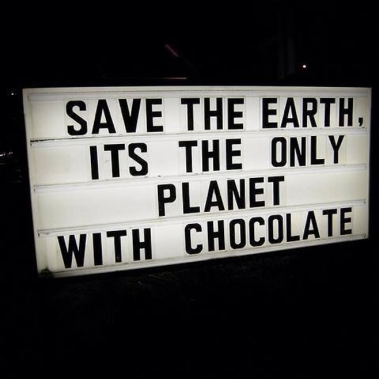 Save this Planet, is the only one with #Chocolate - Creative quotes - be artist be art magazine