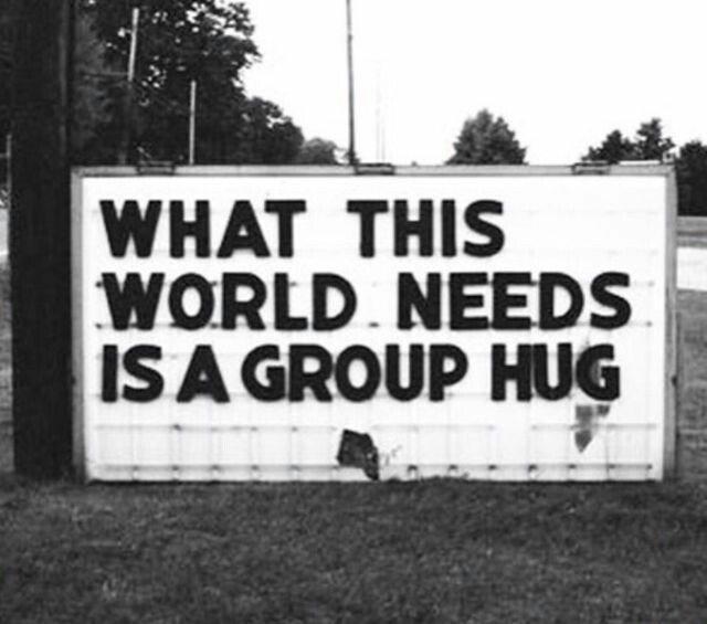 World needs a #Group #Hug - #Creative #quote & #StreetArt - be artist be art magazine