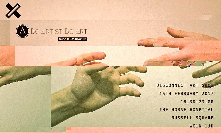 disconnect exhibition - be artist be art magazine