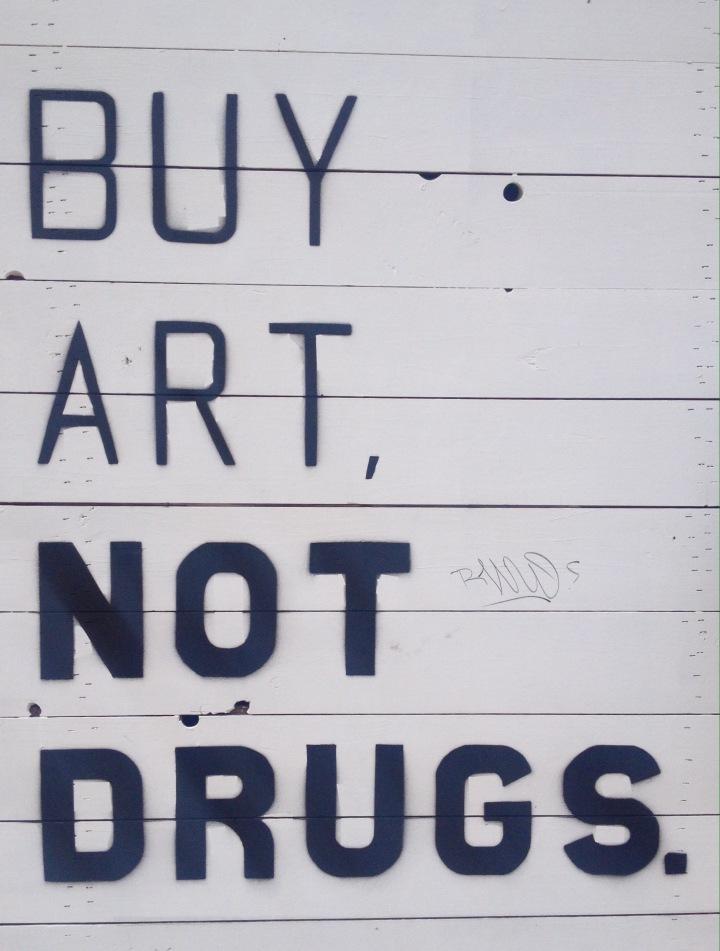Buy #Art, NOT #Drugs - #Creative #StreetArt - be artist be art magazine